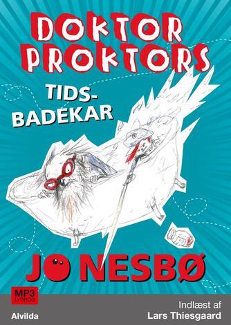 Jo Nesbø: Doktor Proktors tidsbadekar (mp3)