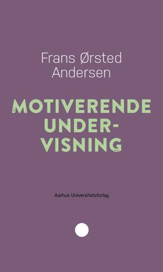 Frans Ørsted Andersen: Motiverende undervisning
