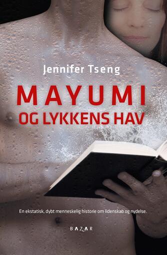 Jennifer Tseng: Mayumi og lykkens hav