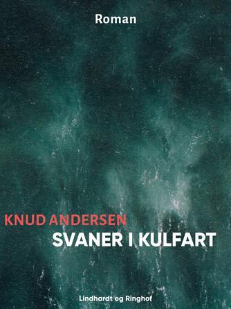 Knud Andersen (f. 1890): Svaner i kulfart