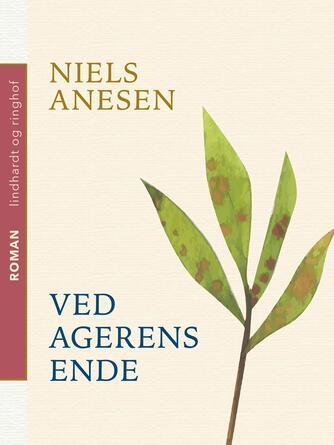 Niels Anesen: Ved Agerens Ende