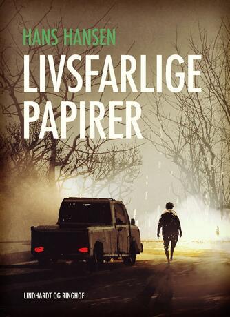 Hans Hansen (f. 1939): Livsfarlige papirer