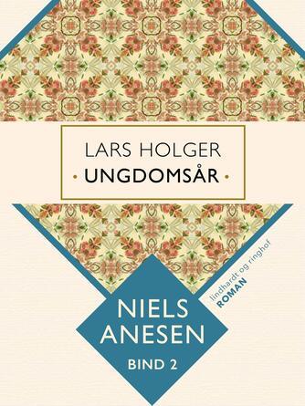 Niels Anesen: Lars Holger, ungdomsår