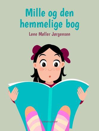 Lene Møller Jørgensen: Mille og den hemmelige bog