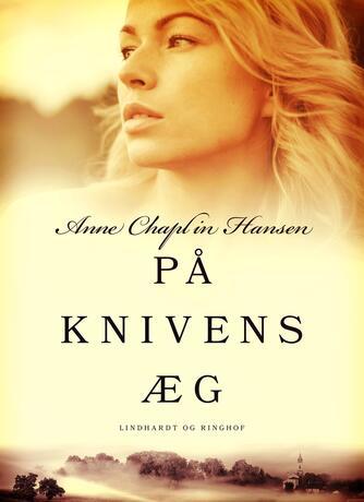 Anne Chaplin Hansen: På knivens æg : roman