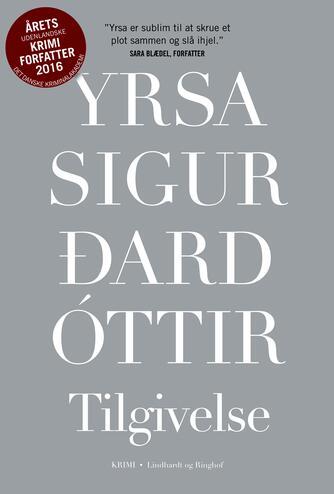 Yrsa Sigurðardóttir: Tilgivelse : krimi