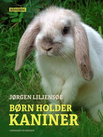 Jørgen Liljensøe: Børn holder kaniner