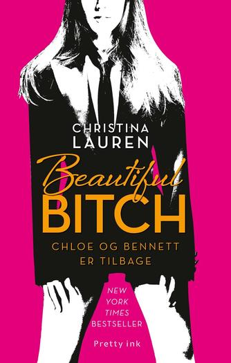Christina Lauren: Beautiful bitch : Chloe og Bennett er tilbage