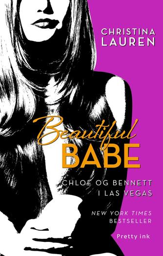 Christina Lauren: Beautiful babe : Chloe og Bennett i Las Vegas