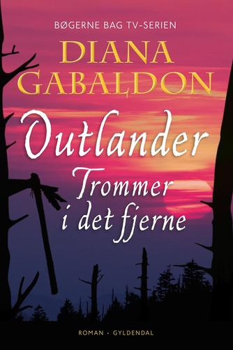 Diana Gabaldon: Outlander. 4, Trommer i det fjerne