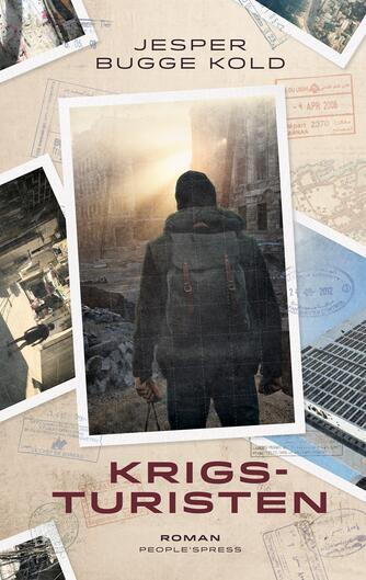 Jesper Bugge Kold: Krigsturisten : roman