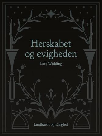 Lars Widding: Herskabet og evigheden