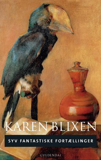 Karen Blixen: Syv fantastiske fortællinger (Moderne retskrivning)