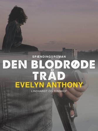 Evelyn Anthony: Den blodrøde tråd