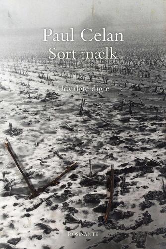 Paul Celan: Sort mælk : udvalgte digte
