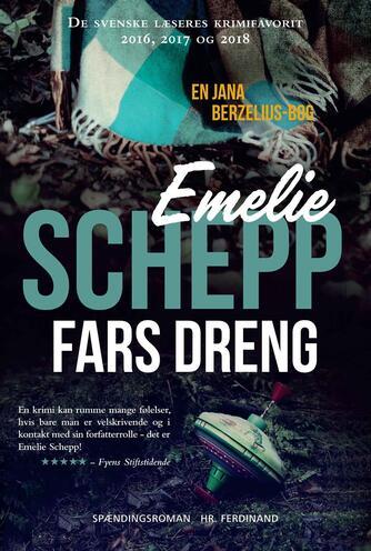 Emelie Schepp (f. 1979): Fars dreng