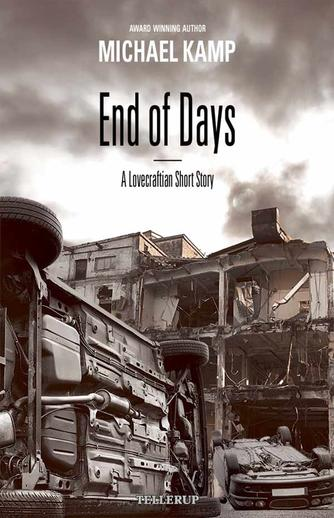 Michael Kamp (f. 1974): End of days : a lovecraftian short story