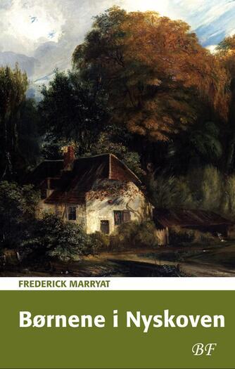 F. Marryat: Børnene i Nyskoven (Ved Wilhelm Birch)
