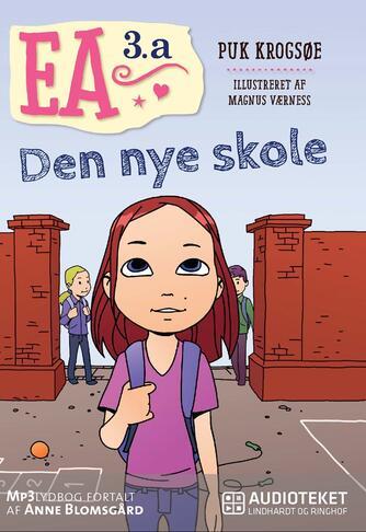 Puk Krogsøe: Ea 3.a - den nye skole