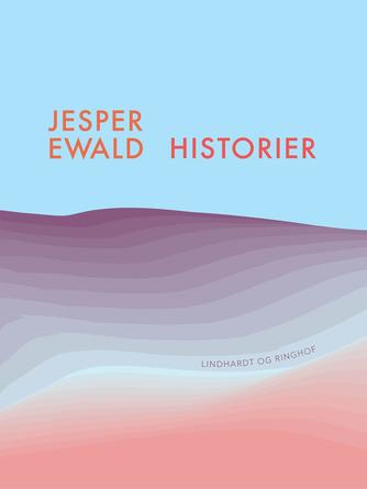 Jesper Ewald: Historier