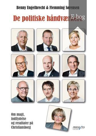 Benny Engelbrecht, Flemming Sørensen: De politiske håndværkere : om magt, indflydelse og resultater på Christiansborg