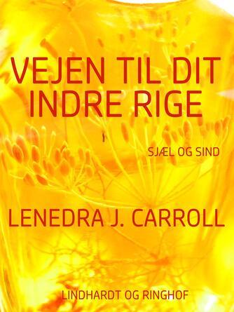 Lenedra J. Carroll: Vejen til dit indre rige