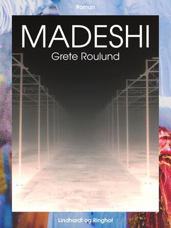 Grete Roulund: Madeshi : roman