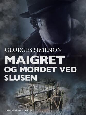 Georges Simenon: Maigret og mordet ved slusen