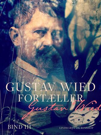 : Gustav Wied fortæller (bind 3)