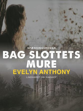 Evelyn Anthony: Bag slottets mure