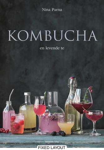 Nina Parna: Kombucha : en levende te