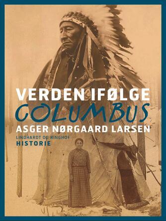 Asger Nørgaard Larsen: Verden i følge Columbus