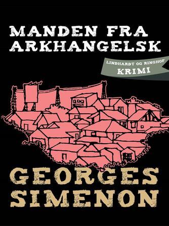 Georges Simenon: Manden fra Arkhangelsk