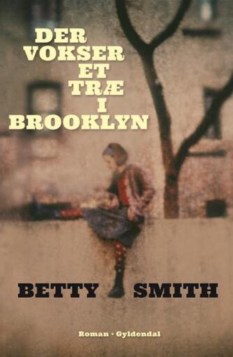 Betty Smith: Der vokser et træ i Brooklyn