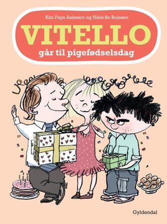 Kim Fupz Aakeson: Vitello går til pigefødselsdag