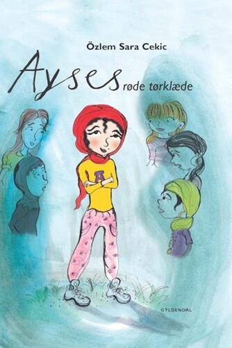 Özlem Cekic: Ayses røde tørklæde