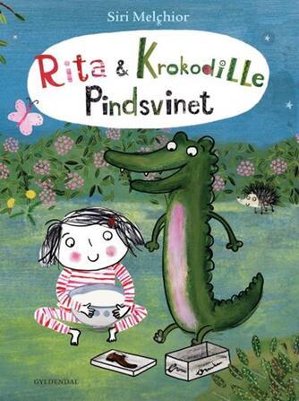 Siri Melchior: Rita & Krokodille - pindsvinet