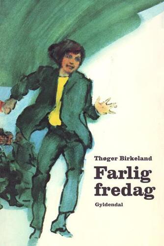 Thøger Birkeland: Farlig fredag (Ved Torben Sekov)