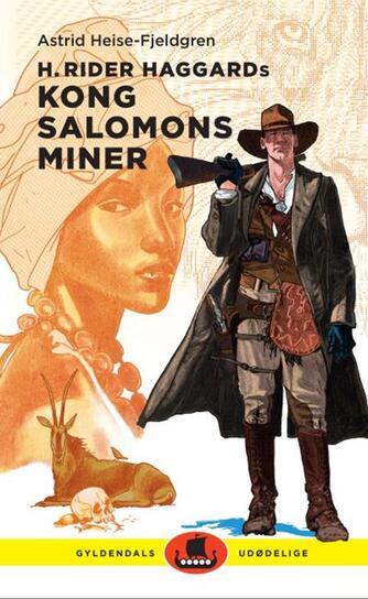 Astrid Heise-Fjeldgren: H. Rider Haggards Kong Salomons miner