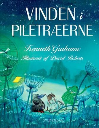 Kenneth Grahame: Vinden i piletræerne (Ved Kina Bodenhoff)