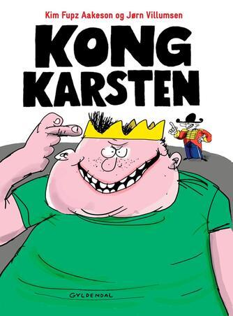 Kim Fupz Aakeson: Kong Karsten