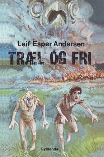 Leif Esper Andersen (f. 1940): Træl og fri