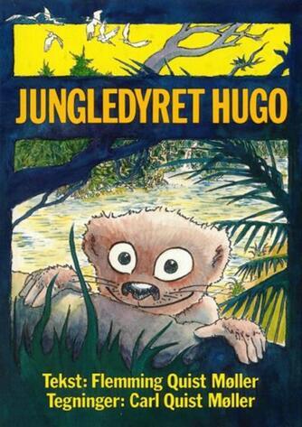 Flemming Quist Møller: Jungledyret Hugo