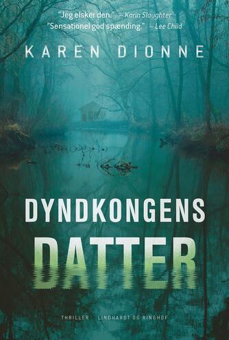 Karen Dionne: Dyndkongens datter : thriller