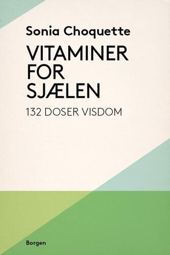 Sonia Choquette: Vitaminer for sjælen : 132 doser visdom