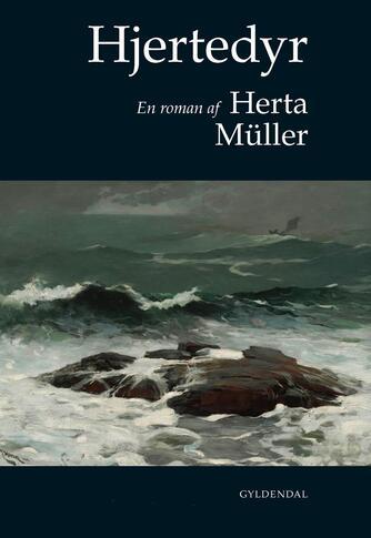 Herta Müller: Hjertedyr : en roman