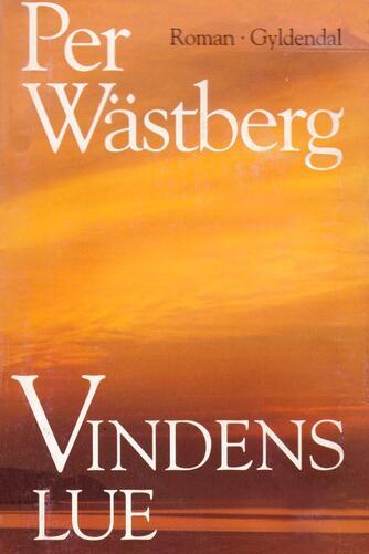 Per Wästberg: Vindens lue