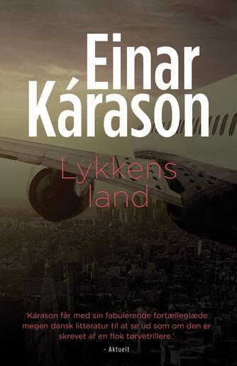 Einar Kárason: Lykkens land (Ved Ole Ilum Hansen)