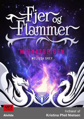 Melissa Grey: Fjer og flammer - midnatspigen