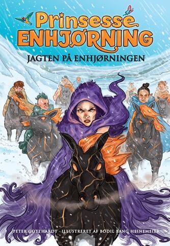 Peter Gotthardt: Prinsesse Enhjørning - jagten på enhjørningen